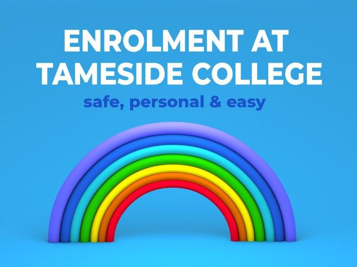 Tameside College enrolment dates 2020