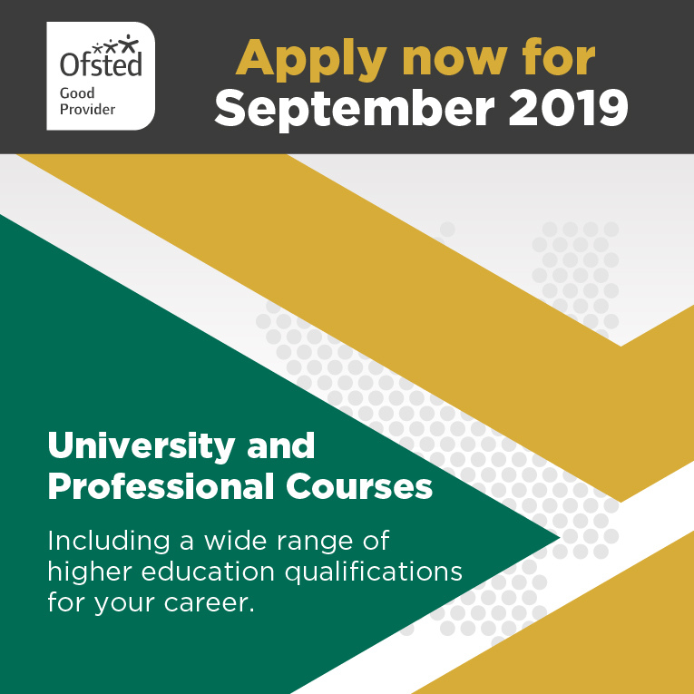 University and Professional Courses 2019, Apply now for September. Including a wide range of higher education qualifications for your career.