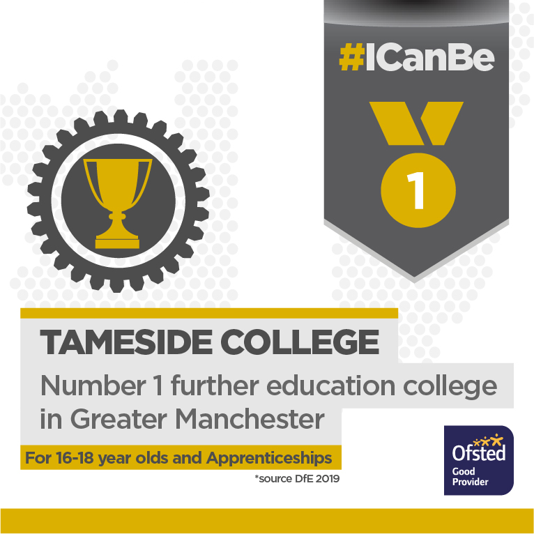 Banner - Ofsted Good. Number 1 further education college in greater Manchester for 16-18 year olds and apprenticeships. Source DFE 2019. I can Be.