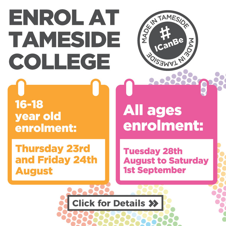 Click for Tameside College enrolment dates