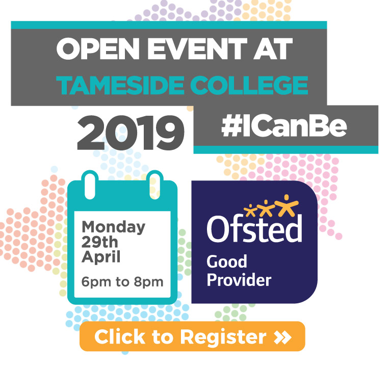 Click for Tameside College Open Evening/Open Day dates
