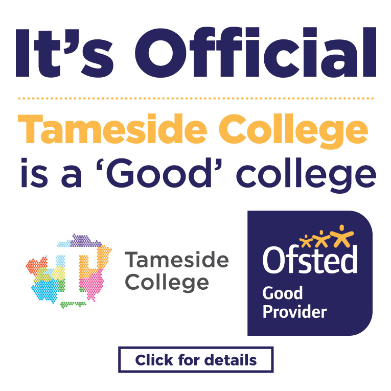 Ofsted - Tameside College have been rated Good by Ofsted